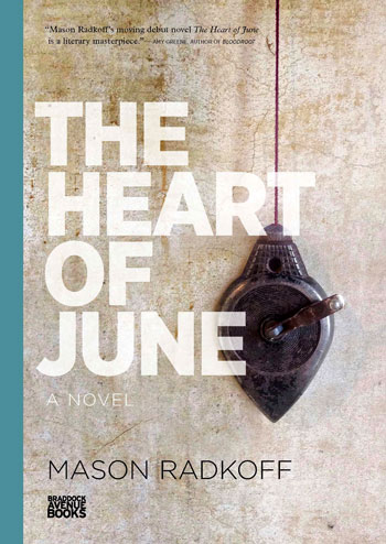 The Heart of June. Mason Radkoff.