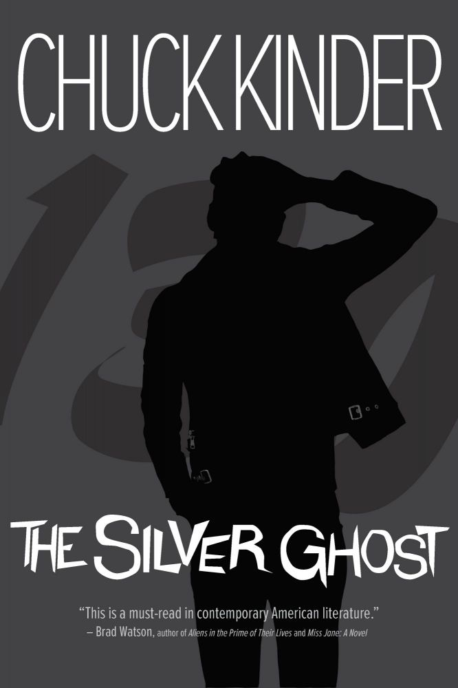 The Silver Ghost. Chuck Kinder.