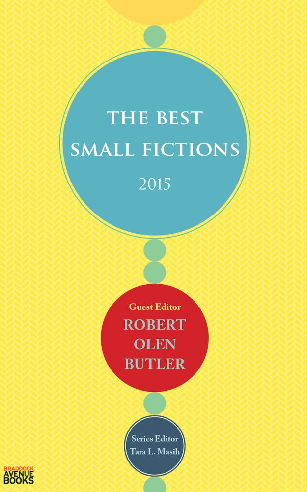 The Best Small Fictions 2015. The Best Small Fictions.