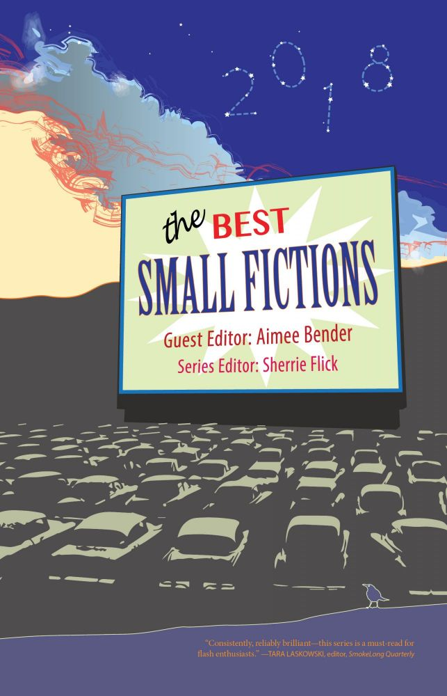 The Best Small Fictions 2018. The Best Small Fictions.