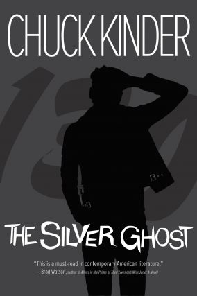 The Silver Ghost. Chuck Kinder